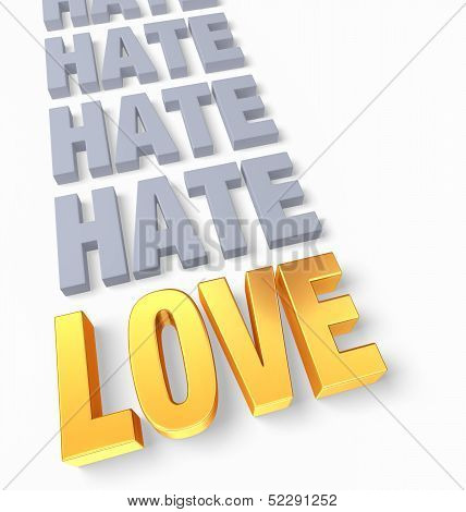 """A bright gold """"LOVE"""" ends a row of plain gray """"HATE"""". Isolated on white. poster"""