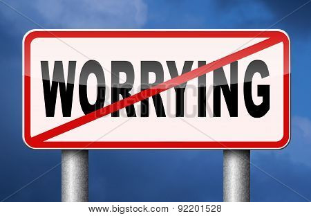 stop worrying no worries solve all problems keep calm and dont panic just think positive and overcome problems poster
