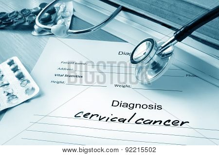 Diagnostic form with diagnosis  cervical cancer.