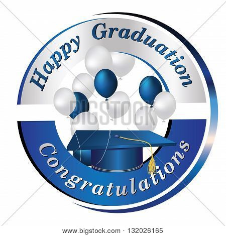 Happy Graduation. Congratulation -label with balloons and graduation cap.