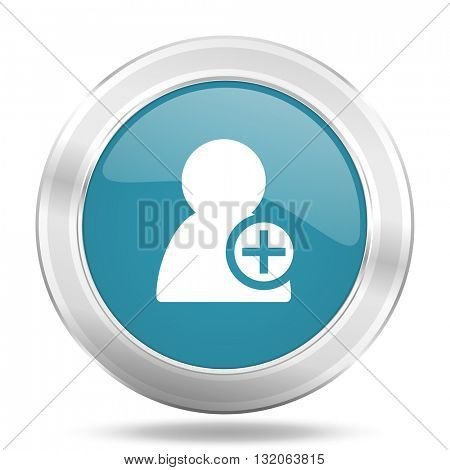 add contact icon, blue round metallic glossy button, web and mobile app design illustration