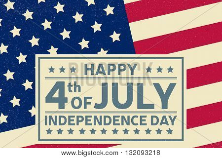 Happy Independence Day background template. Happy 4th of july poster. Happy 4th of july and Independence day on top of American flag. Patriotic banner. Vector illustration.