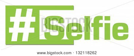 Selfie text with hash tag symbol over green background.