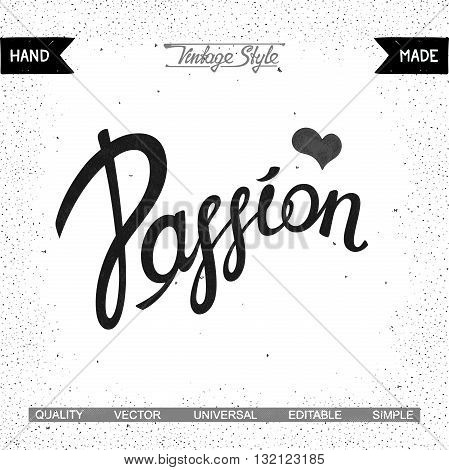 Passion. Vintage vector calligraphy quote. Ready inscription for your design made by hand. Use as poster web blog t-shirt and advertisement.