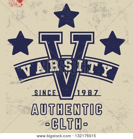 T-shirt print design. Varsity vintage stamp. Printing and badge applique label t-shirts, jeans, casual wear. Vector illustration.