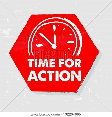 time for action with clock symbol banner - business motivation concept words in red drawn grunge hexagon label with sign, vector