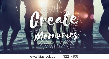 Create Memories Happiness Enjoyment Concept poster