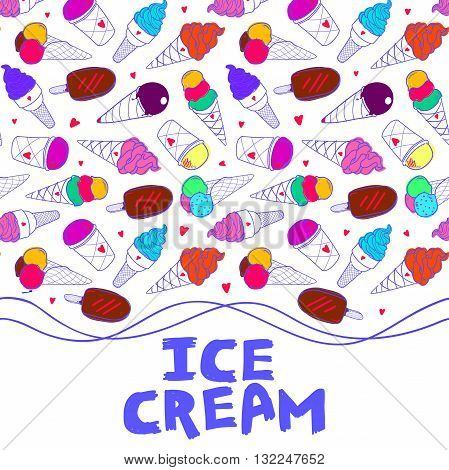 Seamless horizontal border, colorful ice cream pattern, hand-drawn summer background with place for text, Ice Cream hand lettering vector, EPS 8