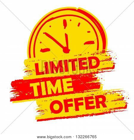 limited time offer with clock sign banner - text in yellow and red drawn label with symbol, business commerce shopping concept, vector