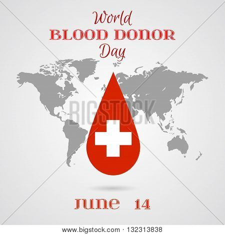 Vector Drop of Red Blood with White Cross over World Map. Element for the World Blood Donor Day and other medical projects and design. Drop of Blood Icon. Medical Blood Donation Design Elements.