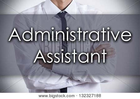 Administrative Assistant - Young Businessman With Text - Business Concept
