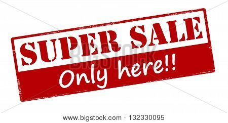 Rubber stamp with text super sale only here inside vector illustration