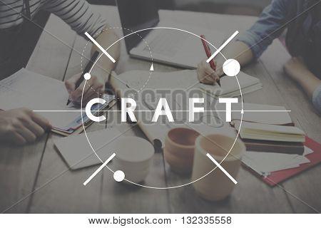 Craft Craftsmanship Art Handcraft Handmade Skilled Talent Concept