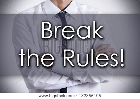 Break The Rules! - Young Businessman With Text - Business Concept