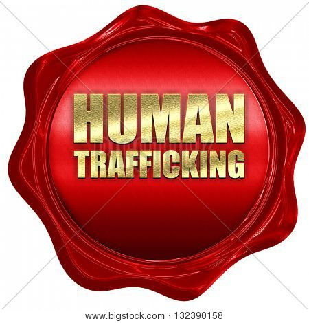 human trafficking, 3D rendering, a red wax seal