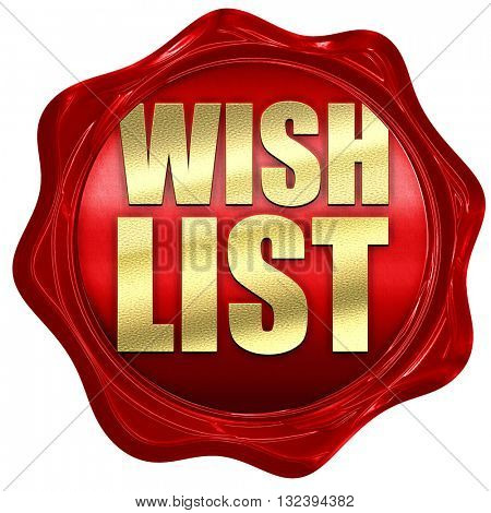 wishlist, 3D rendering, a red wax seal