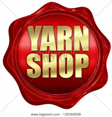 yarn shop, 3D rendering, a red wax seal