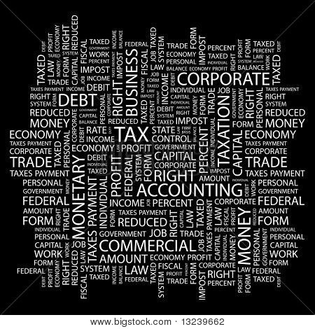 TAX. Word collage on black background. Illustration with different association terms.