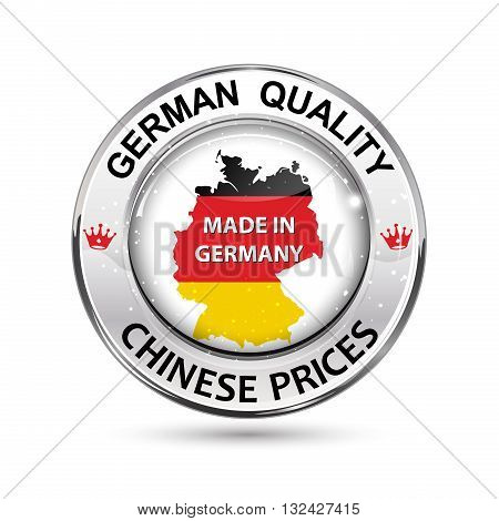German quality, Chinese Prices - shiny label / icon / button with the map and flag of Germany