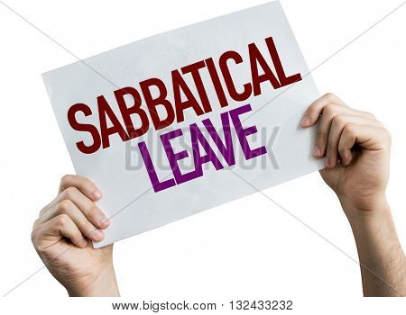 Sabbatical Leave placard isolated on white background