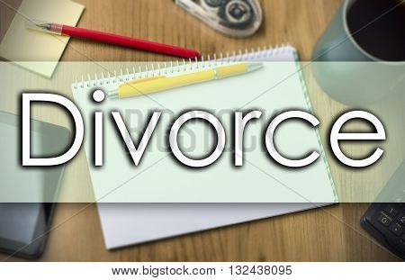 Divorce -  Business Concept With Text