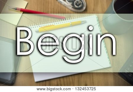 Begin -  Business Concept With Text