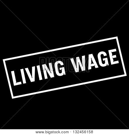 LIVING WAGE white wording on rectangle black background