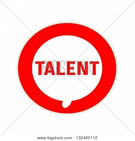 Talent red wording on Circular white speech bubble
