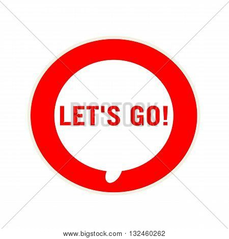Let's go red wording on Circular white speech bubble