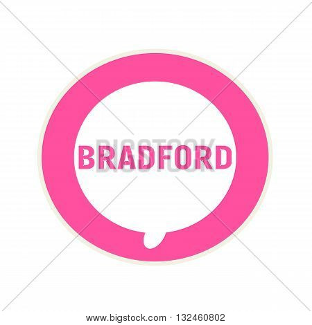 BRADFORD pink wording on Circular white speech bubble