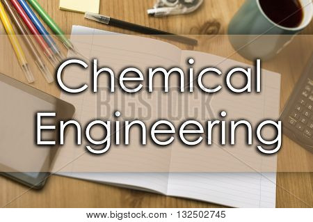 Chemical Engineering - Business Concept With Text