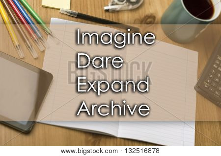 Imagine Dare Expand Archive Idea - Business Concept With Text