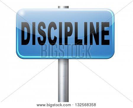discipline and self motivation road sign billboard.