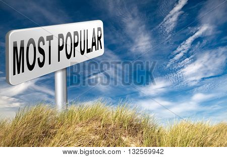 most popular sign popularity road sign billboard for wanted bestseller or market leader and top product or rating in the charts 3D illustration