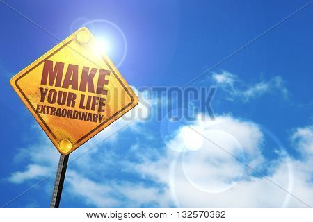make your life extraordinary, 3D rendering, glowing yellow traff