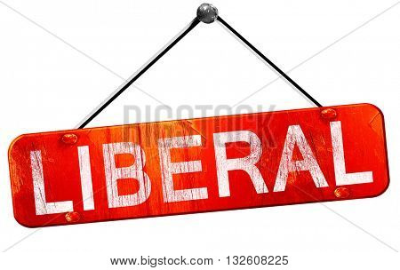 liberal, 3D rendering, a red hanging sign