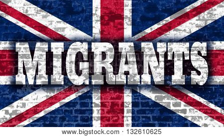 Image relative to migration to european union. Migrants text on old brick wall textured backdrop. Britain flag
