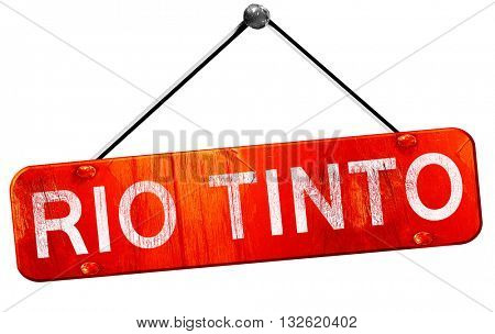 Rio tinto, 3D rendering, a red hanging sign