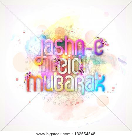 Colourful elegant text Jashn-E-Eid Mubarak on floral splash background for Muslim Community Festival Celebration.