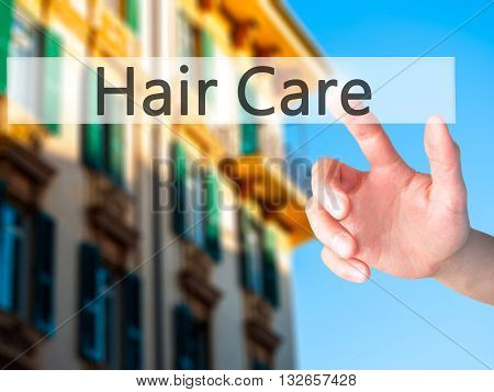 Hair Care - Hand Pressing A Button On Blurred Background Concept On Visual Screen.