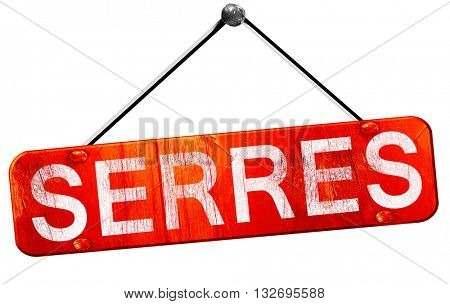 Serres, 3D rendering, a red hanging sign