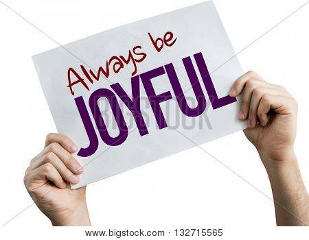 Always Be Joyful placard isolated on white background poster