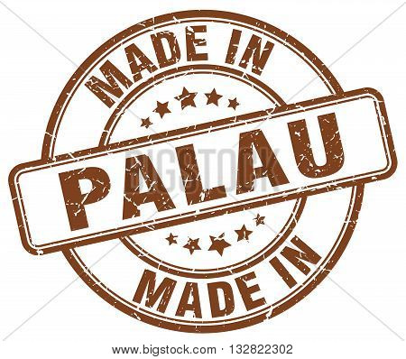 made in Palau brown round vintage stamp.Palau stamp.Palau seal.Palau tag.Palau.Palau sign.Palau.Palau label.stamp.made.in.made in.