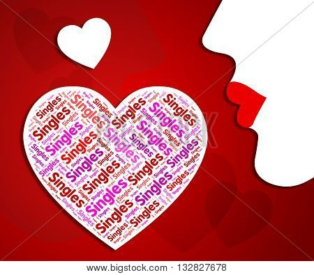 Singles Heart Shows Romantic Relationship And Meeting