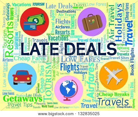 Late Deals Indicates Last Moment And Cheap