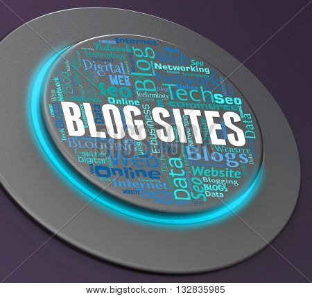 Blog Sites Represents Push Button And Blogger 3D Rendering