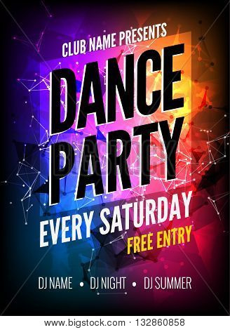 Dance Party Poster Template. Night Dance Party flyer.  Club party design template on dark colorful background. Club free entry.