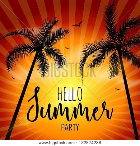 Hello Summer Beach Party. Hello Summer Lettering vacation and travel. Tropical poster with sunset or sunrise bright background and palm exotic island.