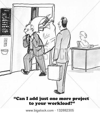 Business cartoon about a worker who has an extremely heavy workload and an oblivious boss.