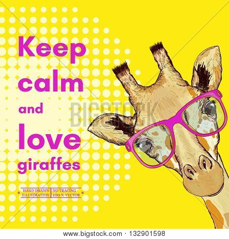Giraffe with glasses keep calm and love giraffes poster cute giraffe muzzle vector